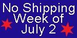 No Shipping Week of July 2
